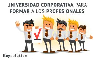 universidad corporativa para formar a los profesionales