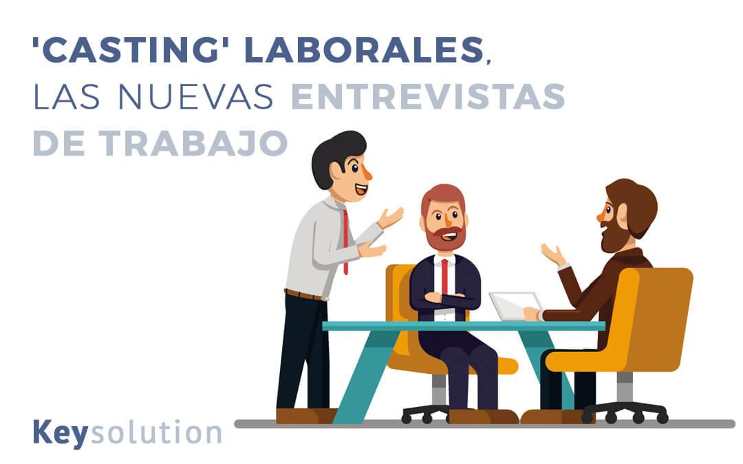 Casting laborales, las nuevas entrevistas de trabajo