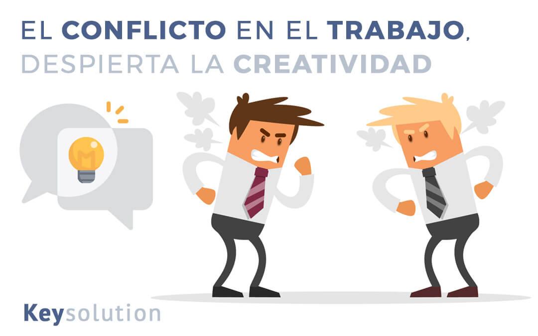El conflicto en el trabajo despierta la creatividad