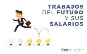 Trabajos del Futuro y sus Salarios